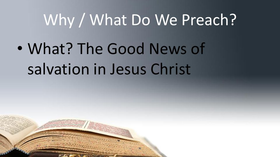 Why / What Do We Preach.2 Tim. 3:10-4:5 – Why. To equip How.