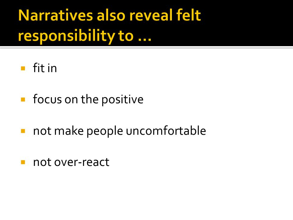  fit in  focus on the positive  not make people uncomfortable  not over-react