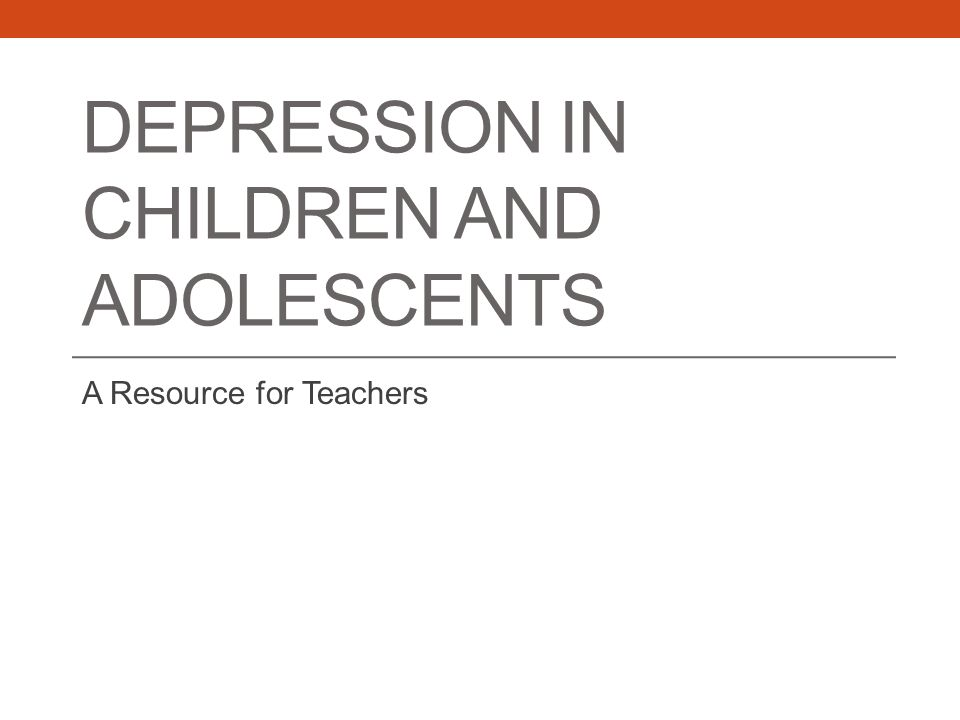 General Classroom Strategies Children and adolescents who are depressed are more sensitive to criticism.