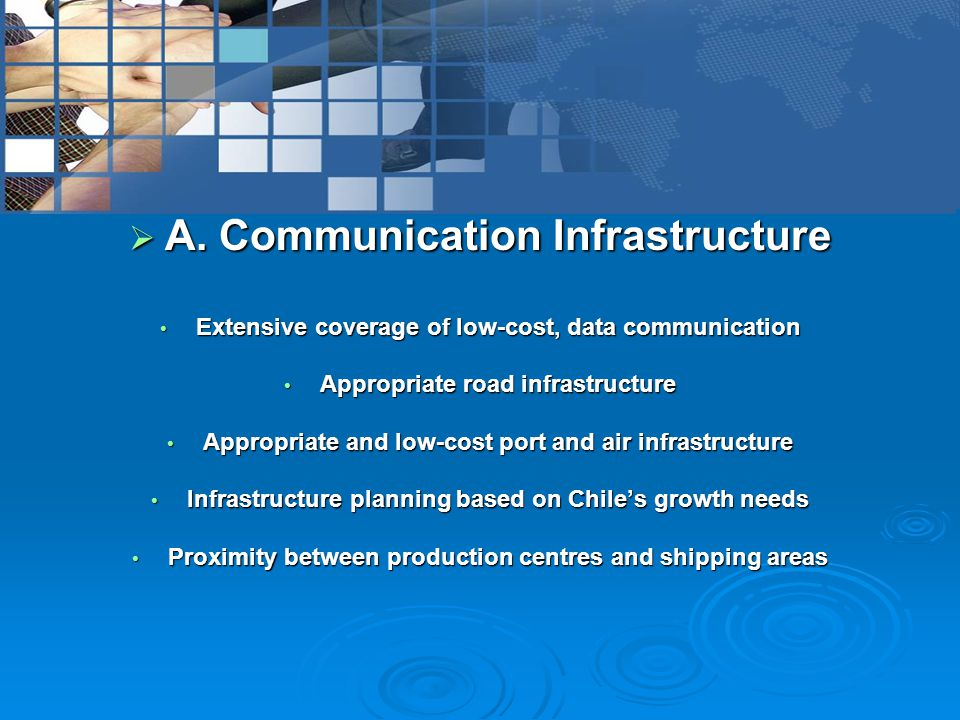  A. Communication Infrastructure Extensive coverage of low-cost, data communication Extensive coverage of low-cost, data communication Appropriate ro