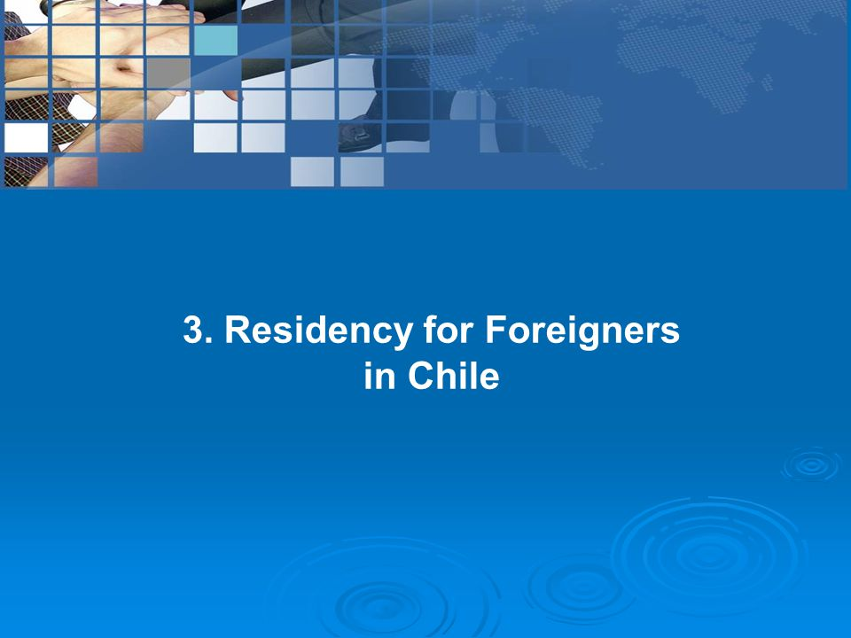3. Residency for Foreigners in Chile