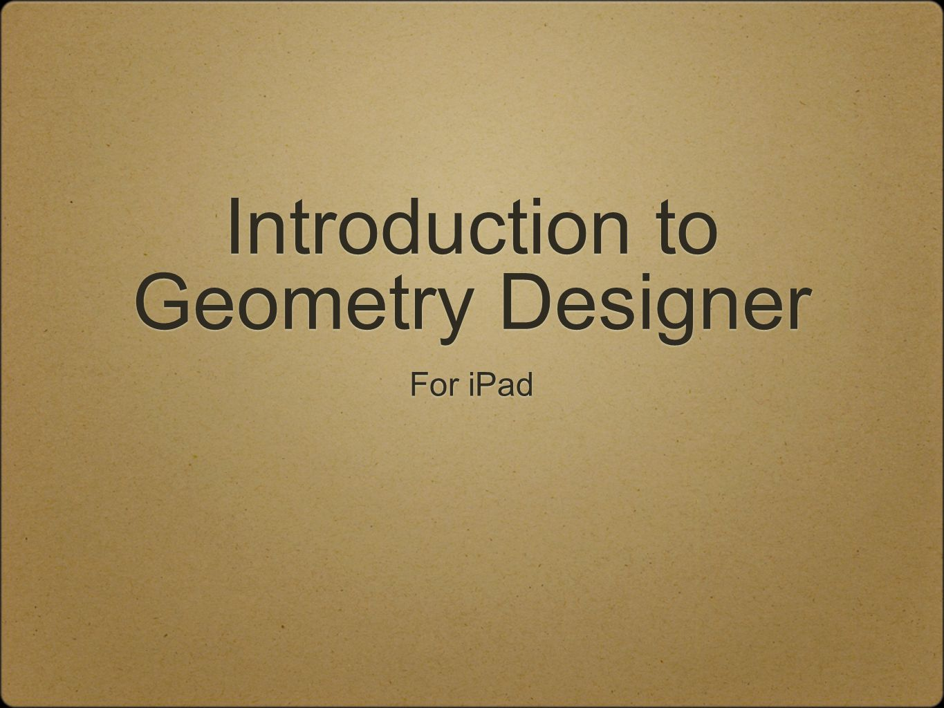 Introduction to Geometry Designer For iPad