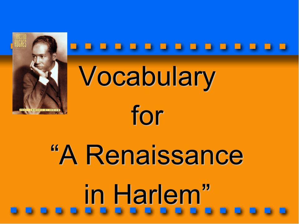 "Vocabularyfor ""A Renaissance in Harlem"""