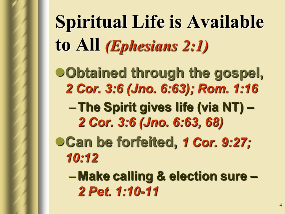 4 Obtained through the gospel, 2 Cor. 3:6 (Jno. 6:63); Rom.