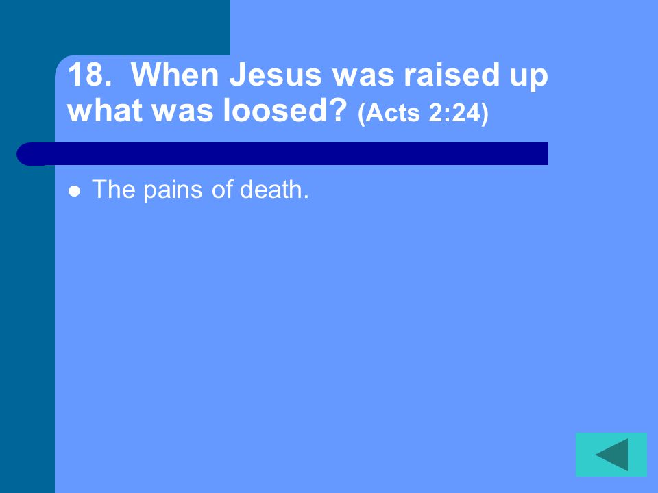 17. Him, being delivered by determined purpose and foreknowledge of God have taken by lawless hands, have _____, and put to ______. (Acts 2: 23) Cruci