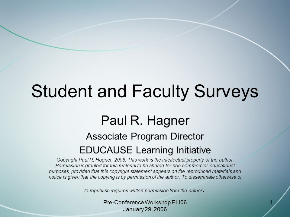 Pre-Conference Workshop ELI06 January 29, 2006 1 Student and Faculty Surveys Paul R.