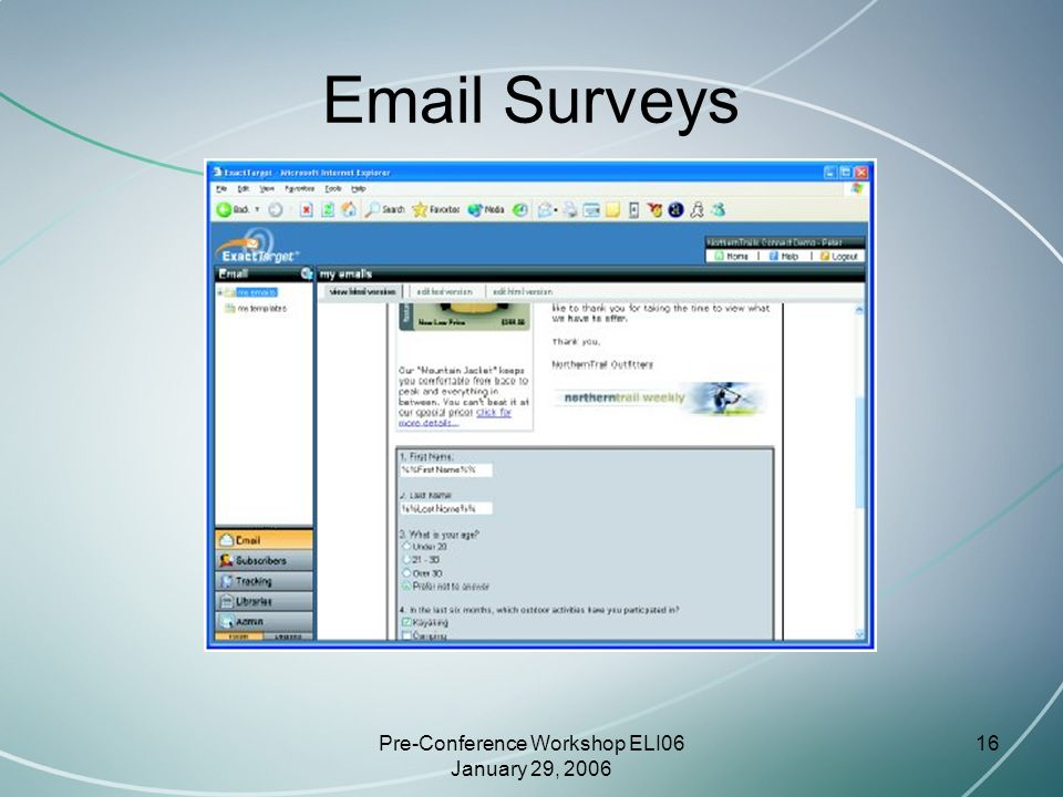 Pre-Conference Workshop ELI06 January 29, 2006 16 Email Surveys