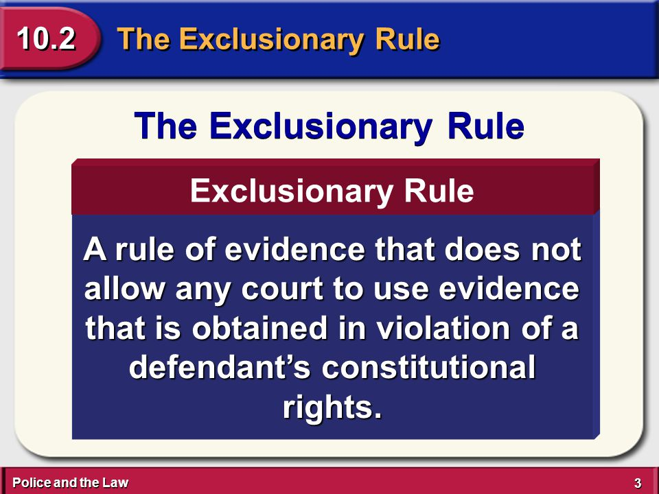 Police and the Law 4 4 The Exclusionary Rule 10.2 The Exclusionary Rule In Weeks v.