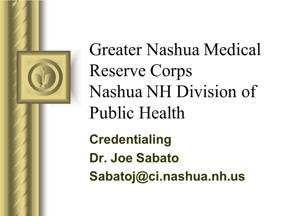 Greater Nashua Medical Reserve Corps Nashua NH Division of Public Health Credentialing Dr.