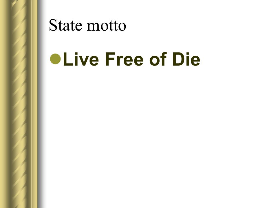 State motto Live Free of Die