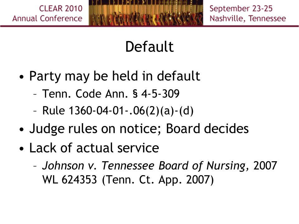Default Party may be held in default –Tenn. Code Ann.