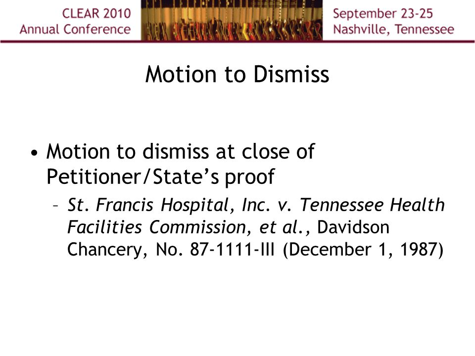 Motion to Dismiss Motion to dismiss at close of Petitioner/State's proof –St.