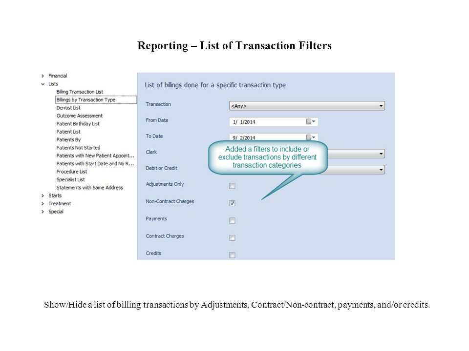 Reporting – List of Transaction Filters Show/Hide a list of billing transactions by Adjustments, Contract/Non-contract, payments, and/or credits.