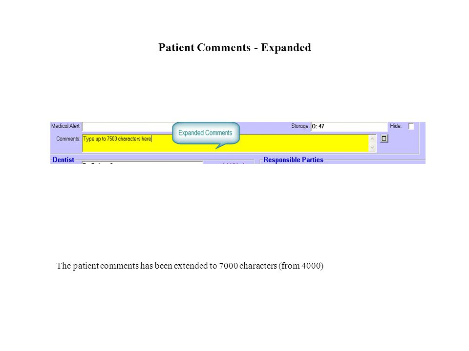 Patient Comments - Expanded The patient comments has been extended to 7000 characters (from 4000)