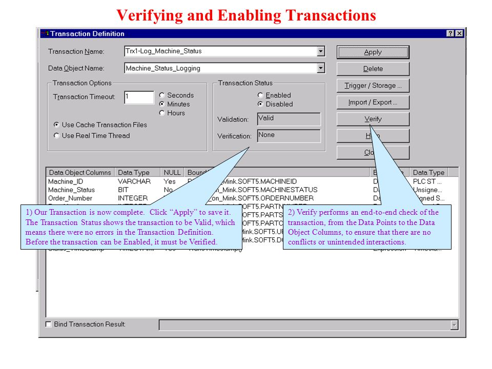 """Verifying and Enabling Transactions 1) Our Transaction is now complete. Click """"Apply"""" to save it. The Transaction Status shows the transaction to be V"""