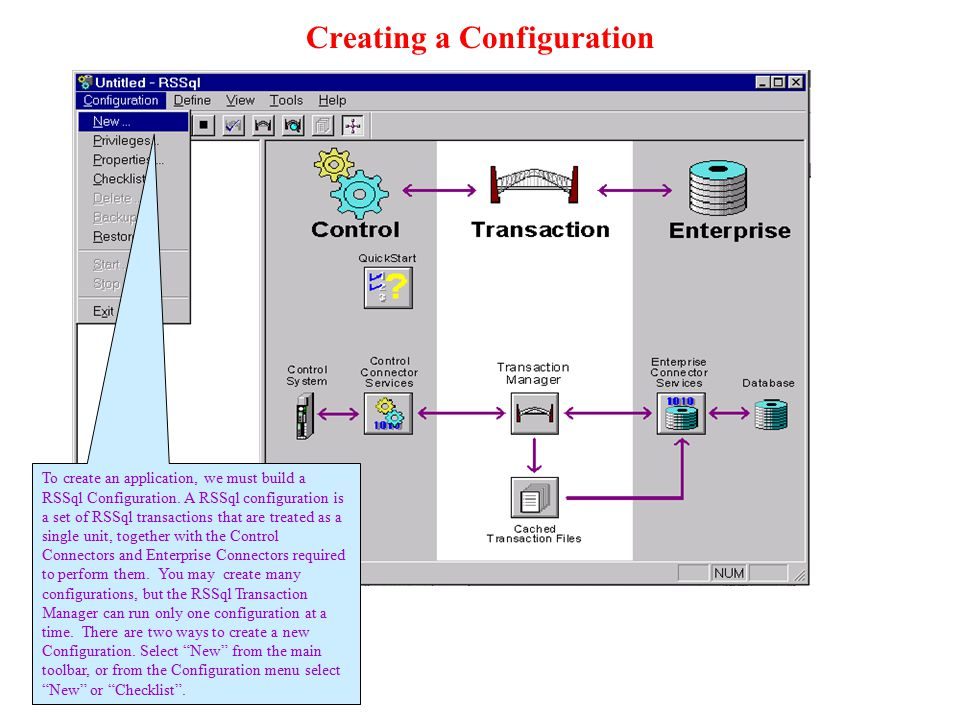 Creating a Configuration To create an application, we must build a RSSql Configuration. A RSSql configuration is a set of RSSql transactions that are