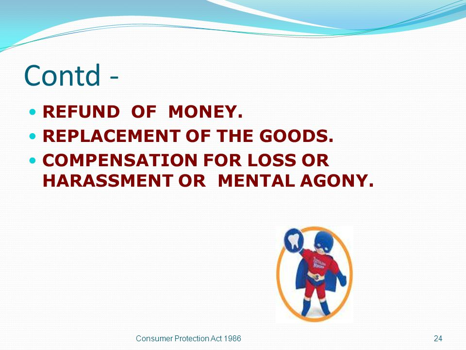 BENEFITS & RELIEFS Relief Removal of defects in goods or deficiency in services.