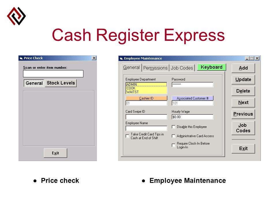 Cash Register Express ● Price check● Employee Maintenance