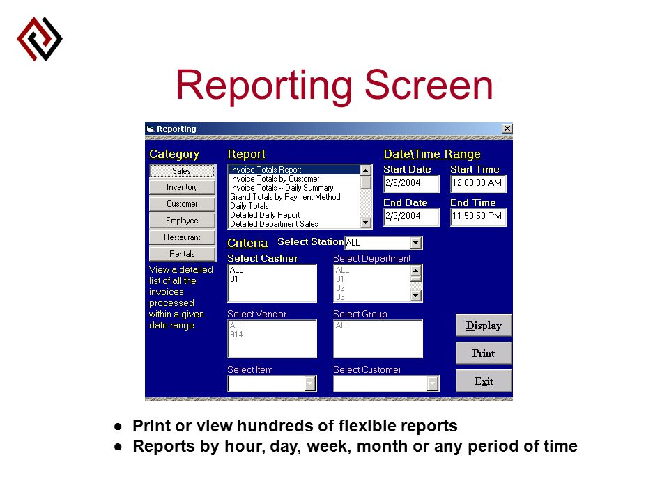 Reporting Screen ● Print or view hundreds of flexible reports ● Reports by hour, day, week, month or any period of time