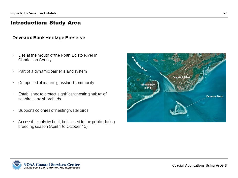 Coastal Applications Using ArcGIS Impacts To Sensitive Habitats3-7 Introduction: Study Area Deveaux Bank Heritage Preserve Lies at the mouth of the No