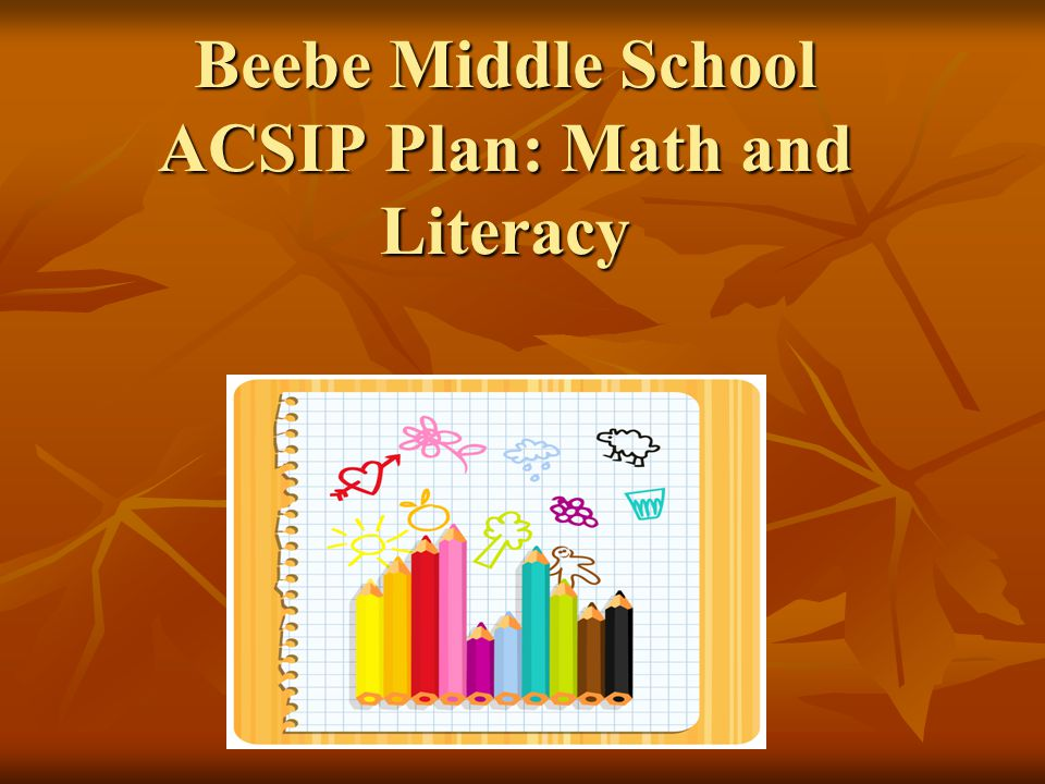 Beebe Middle School ACSIP Plan: Math and Literacy