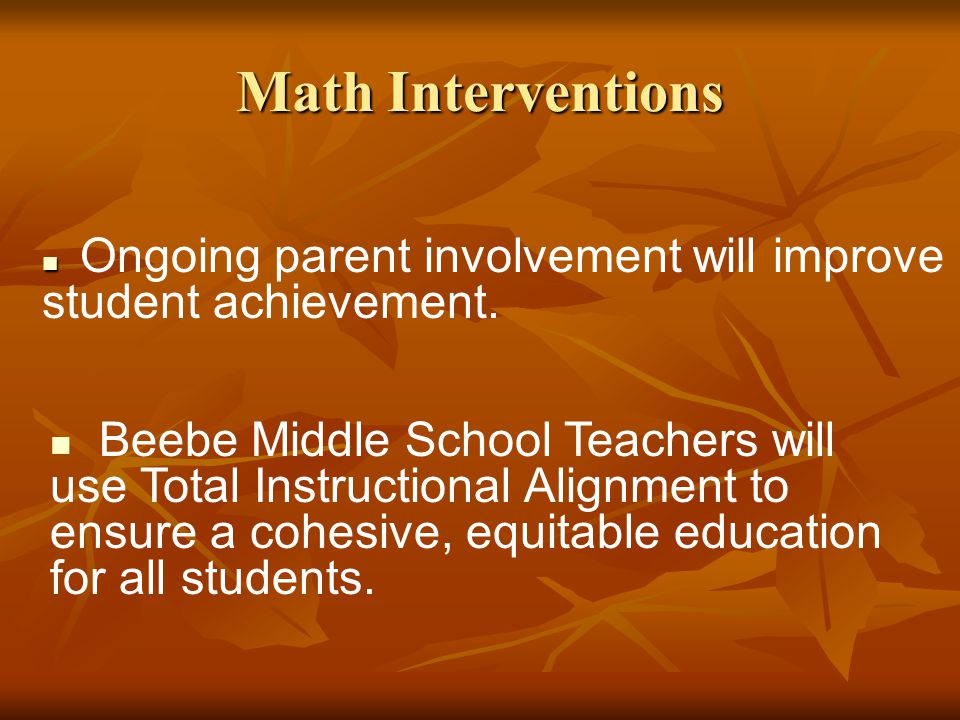 Parental Involvement Beebe Middle School This presentation will probably involve audience discussion, which will create action items.