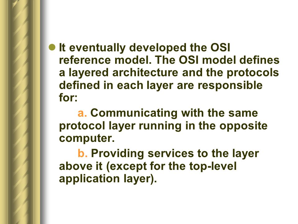 It eventually developed the OSI reference model.