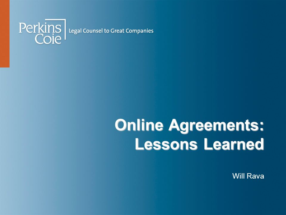 Online Agreements: Lessons Learned Will Rava