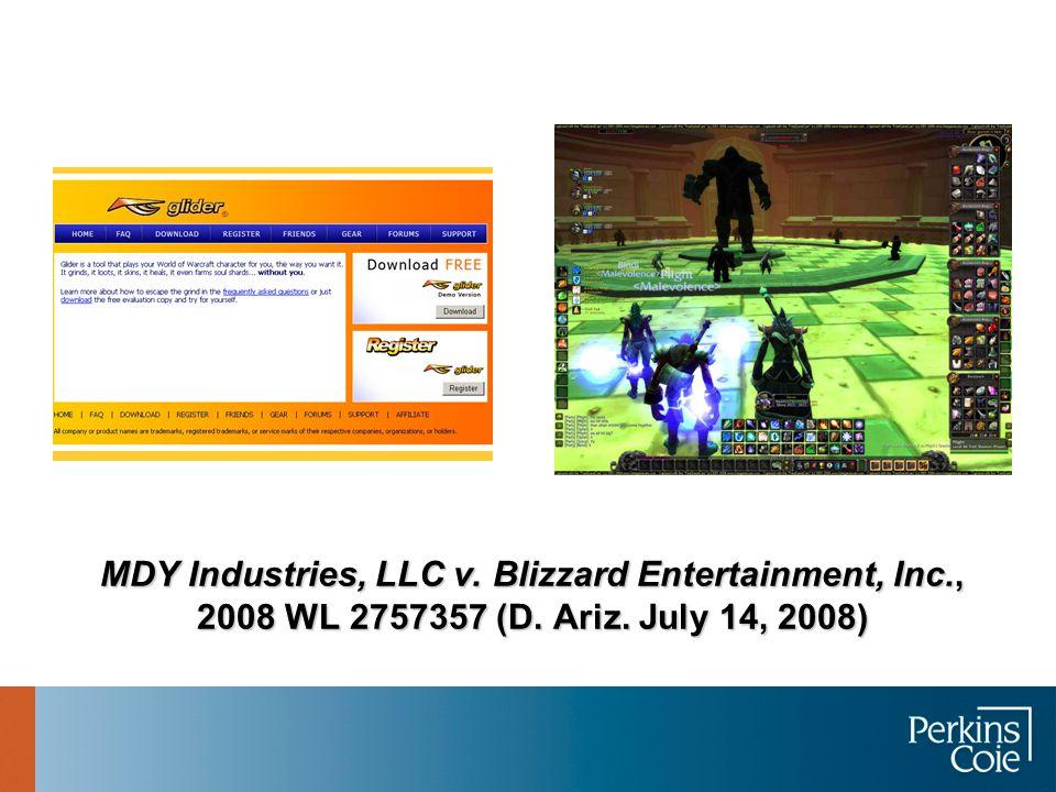 MDY Industries, LLC v. Blizzard Entertainment, Inc., 2008 WL 2757357 (D. Ariz. July 14, 2008)