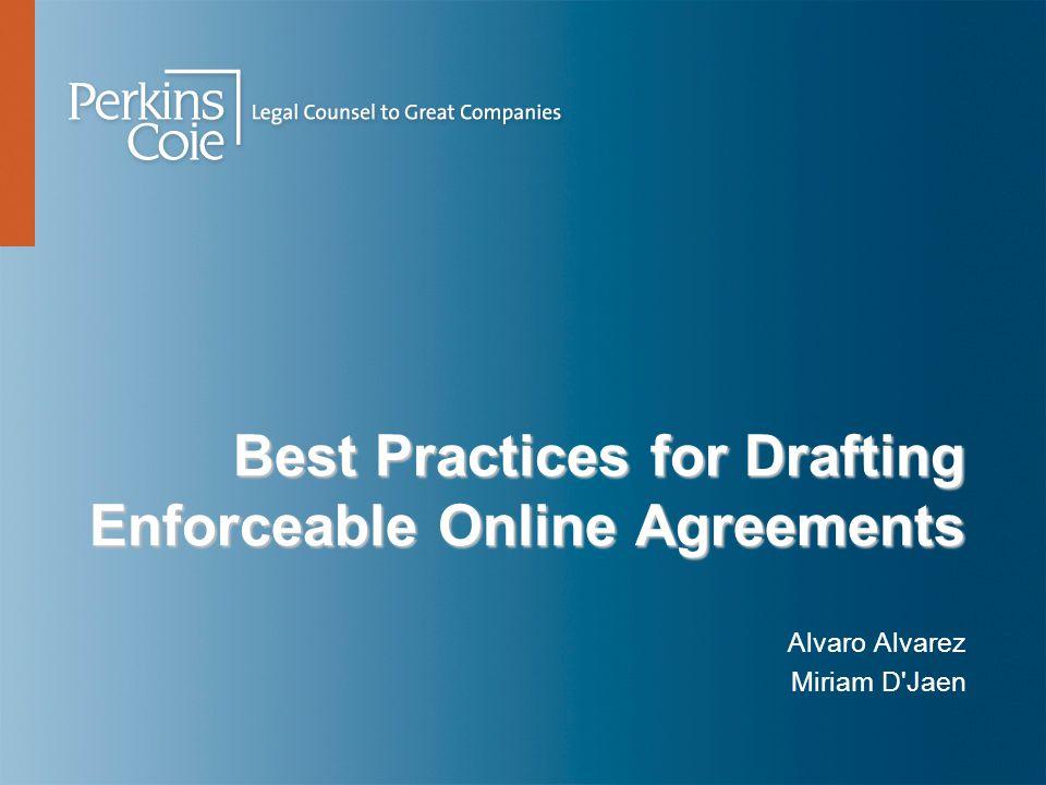 Best Practices for Drafting Enforceable Online Agreements Alvaro Alvarez Miriam D Jaen