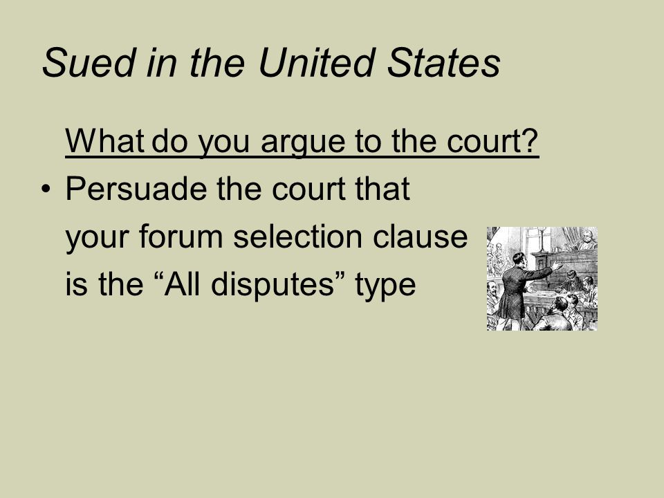 Sued in the United States What do you argue to the court.