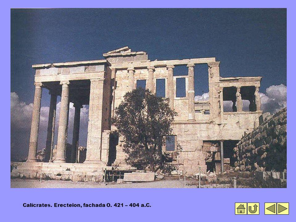 Calícrates. Erecteion, fachada O. 421 – 404 a.C.