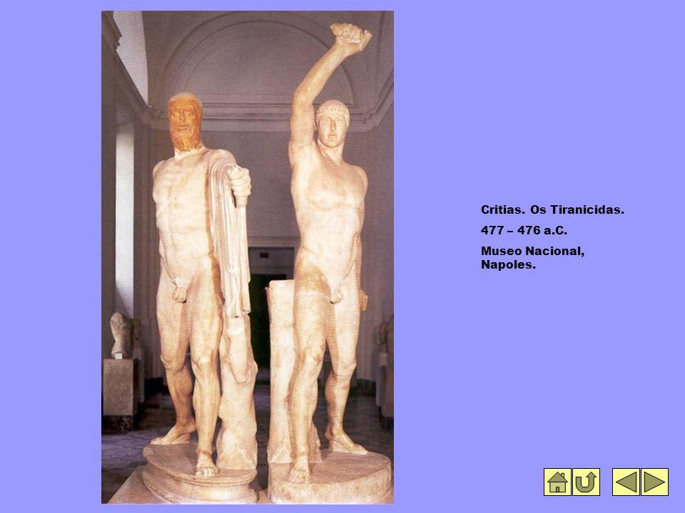 Critias. Os Tiranicidas. 477 – 476 a.C. Museo Nacional, Napoles.
