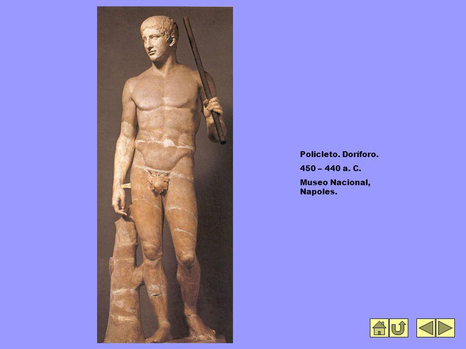 Policleto. Doríforo. 450 – 440 a. C. Museo Nacional, Napoles.