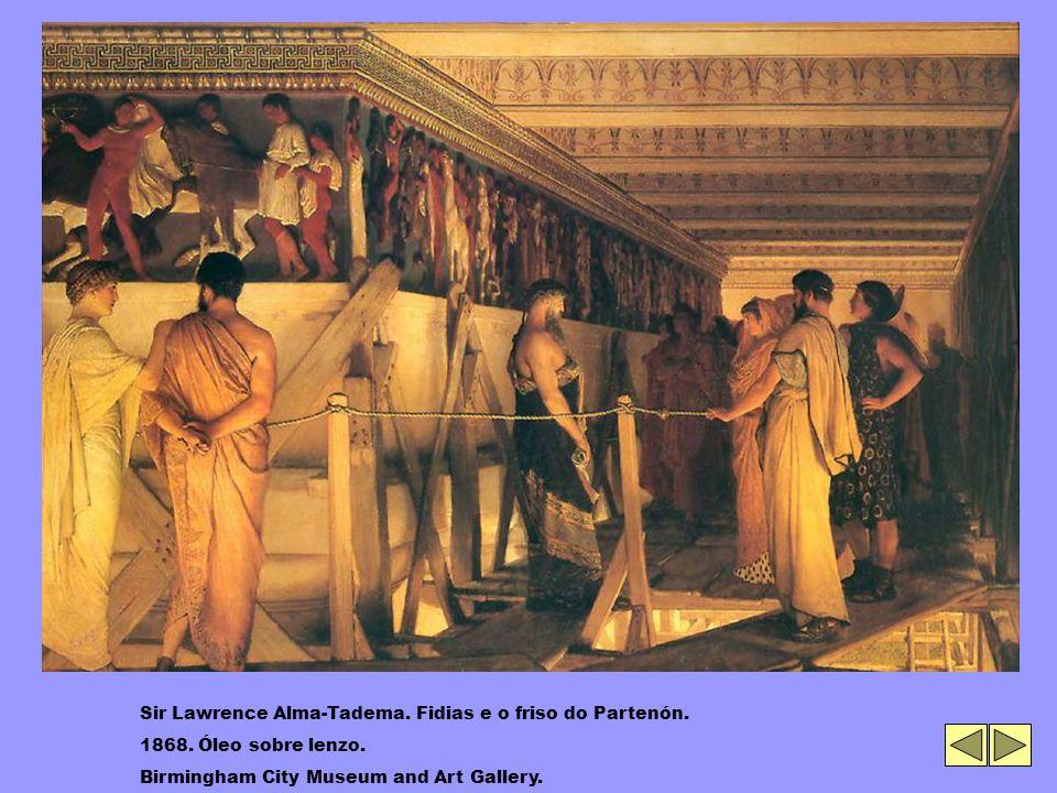 Sir Lawrence Alma-Tadema. Fidias e o friso do Partenón.