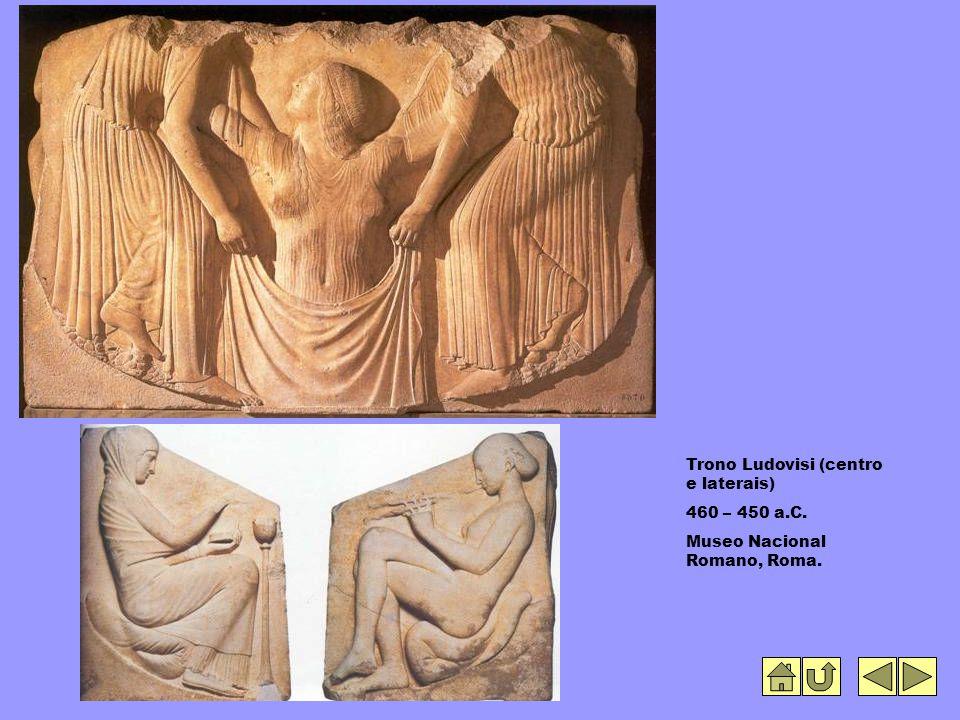 Trono Ludovisi (centro e laterais) 460 – 450 a.C. Museo Nacional Romano, Roma.