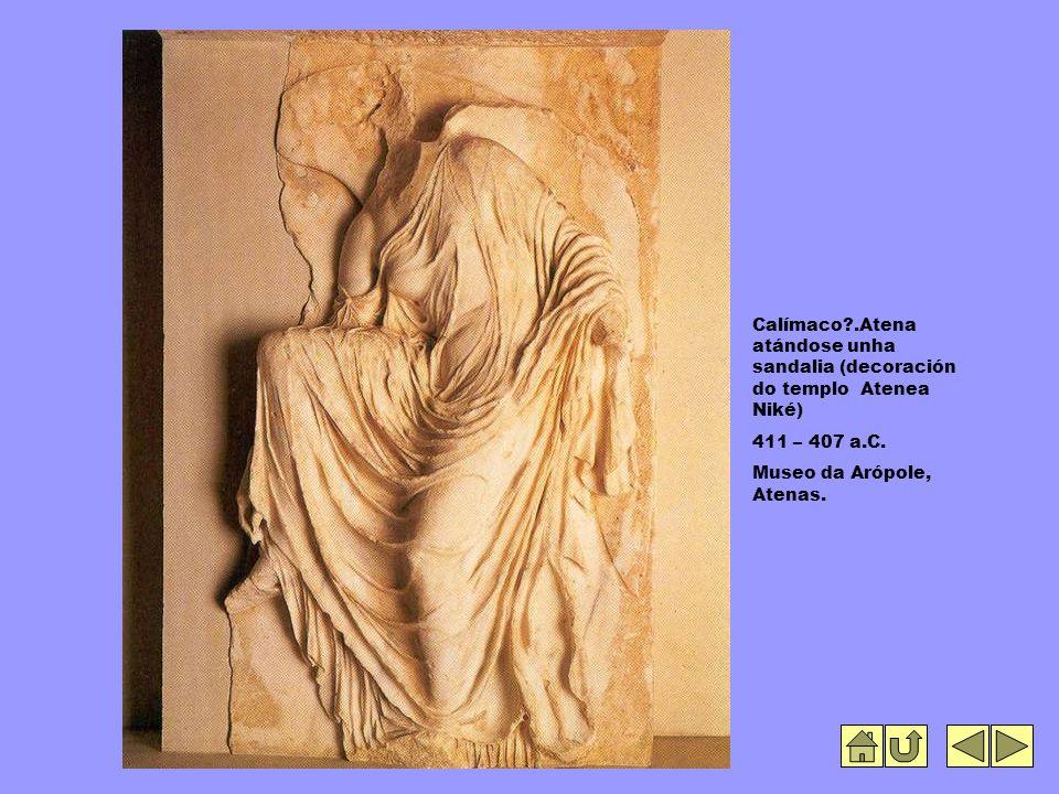 Calímaco .Atena atándose unha sandalia (decoración do templo Atenea Niké) 411 – 407 a.C.