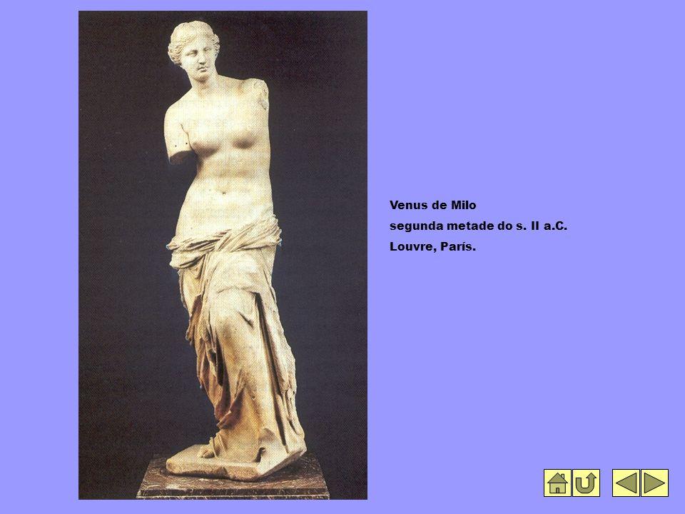 Venus de Milo segunda metade do s. II a.C. Louvre, París.