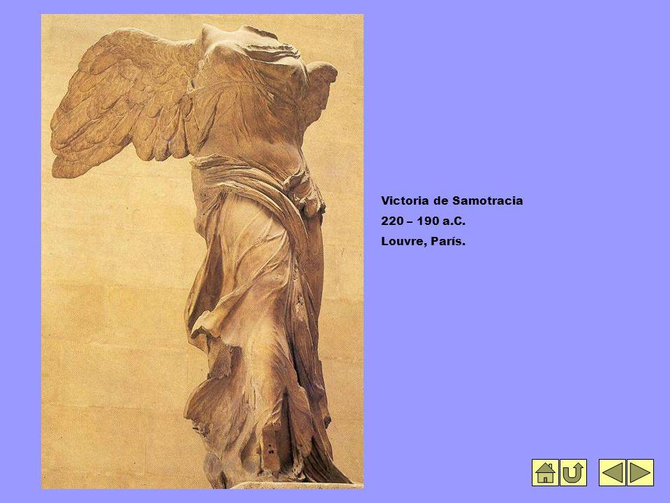 Victoria de Samotracia 220 – 190 a.C. Louvre, París.
