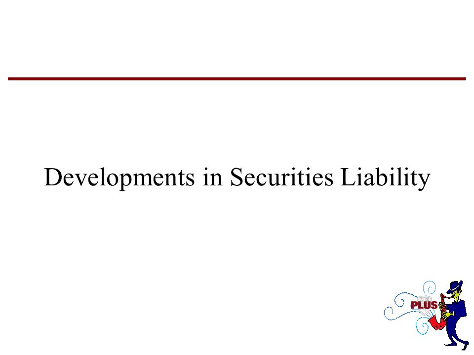 Developments in Securities Liability