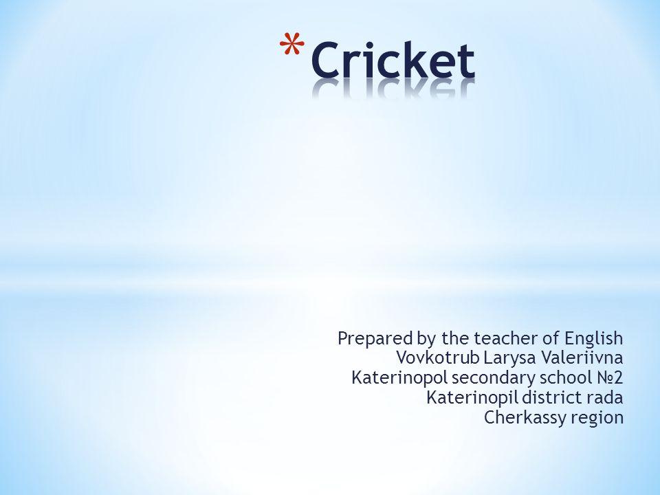 Prepared by the teacher of English Vovkotrub Larysa Valeriivna Katerinopol secondary school №2 Katerinopil district rada Cherkassy region