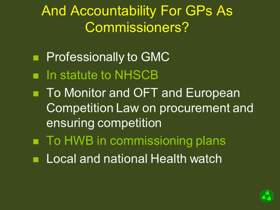And Accountability For GPs As Commissioners.