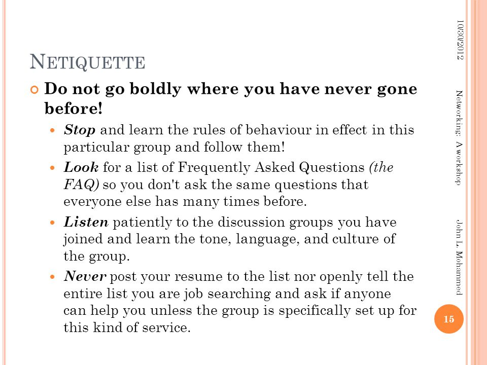 N ETIQUETTE Do not go boldly where you have never gone before.