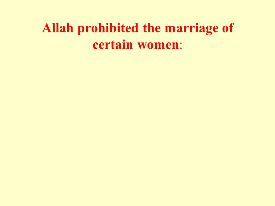 Allah prohibited the marriage of certain women:
