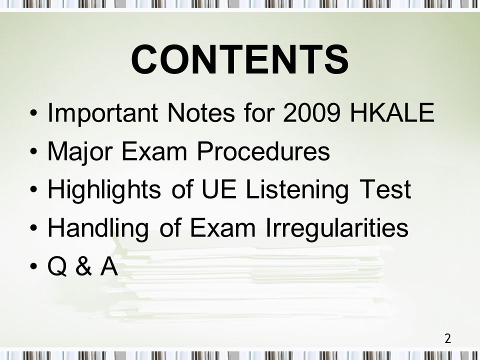 2 CONTENTS Important Notes for 2009 HKALE Major Exam Procedures Highlights of UE Listening Test Handling of Exam Irregularities Q & A