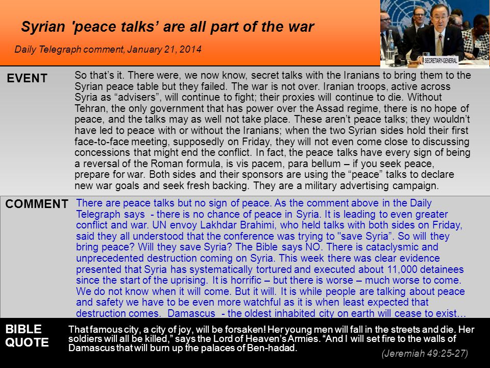 Syrian peace talks' are all part of the war So that's it.