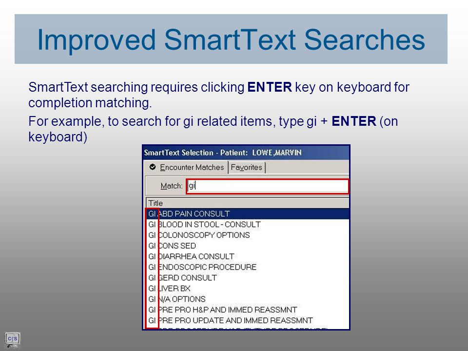 SmartText searching requires clicking ENTER key on keyboard for completion matching.