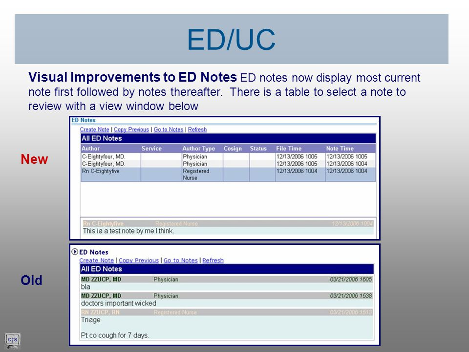 Visual Improvements to ED Notes ED notes now display most current note first followed by notes thereafter.