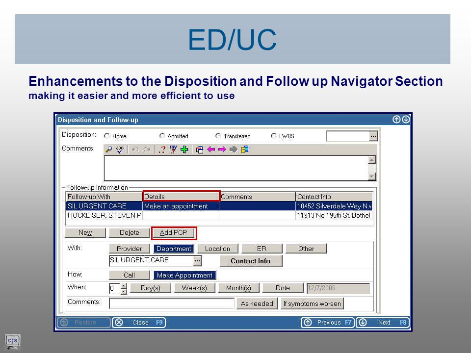 Enhancements to the Disposition and Follow up Navigator Section making it easier and more efficient to use ED/UC