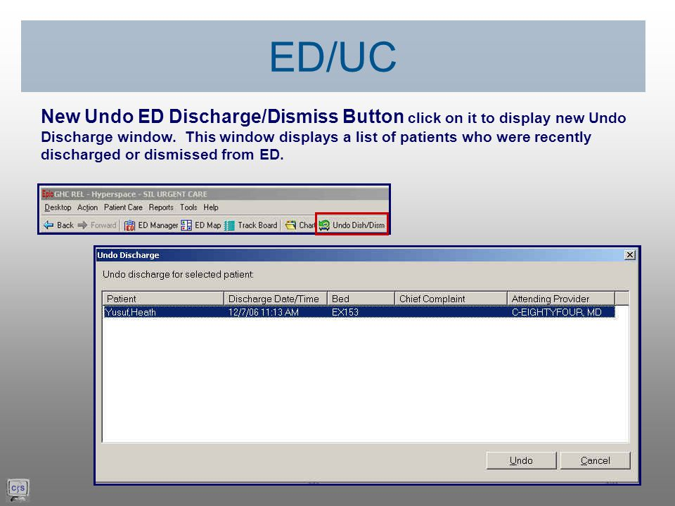 New Undo ED Discharge/Dismiss Button click on it to display new Undo Discharge window.